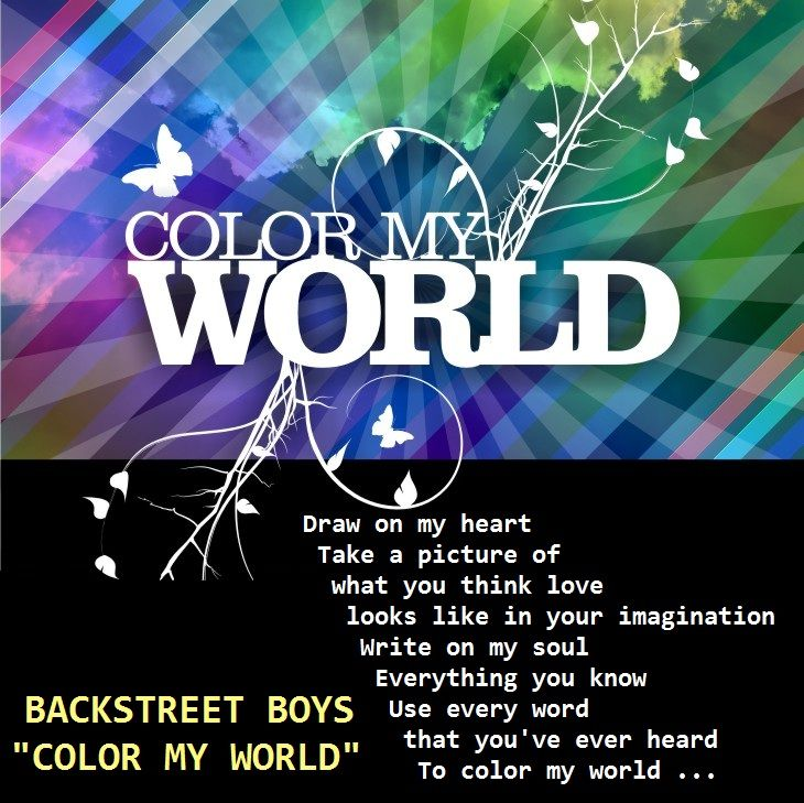 Backstreet Boys -- Color My World | Music & Lyrics | Pinterest ...