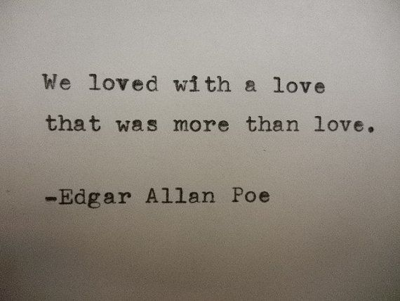 Superbe EDGAR ALLAN POE Love Quote Typed On Typewriter Love Quote