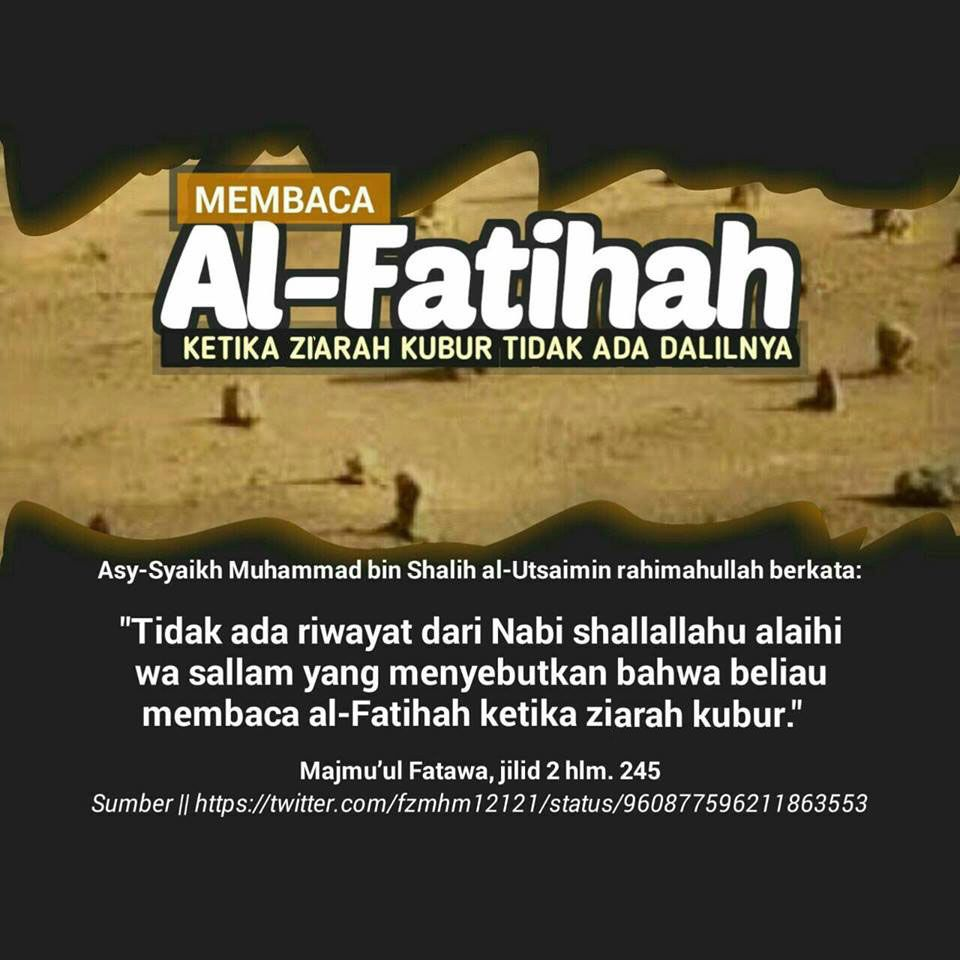 Membaca Surat Al Fatihah Di Sisi Kubur Tidak Ada Dalilnya Dengan