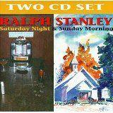 Great album - 1 CD is secular; 1 CD is gospel.  Ralph Stanley (and friends).