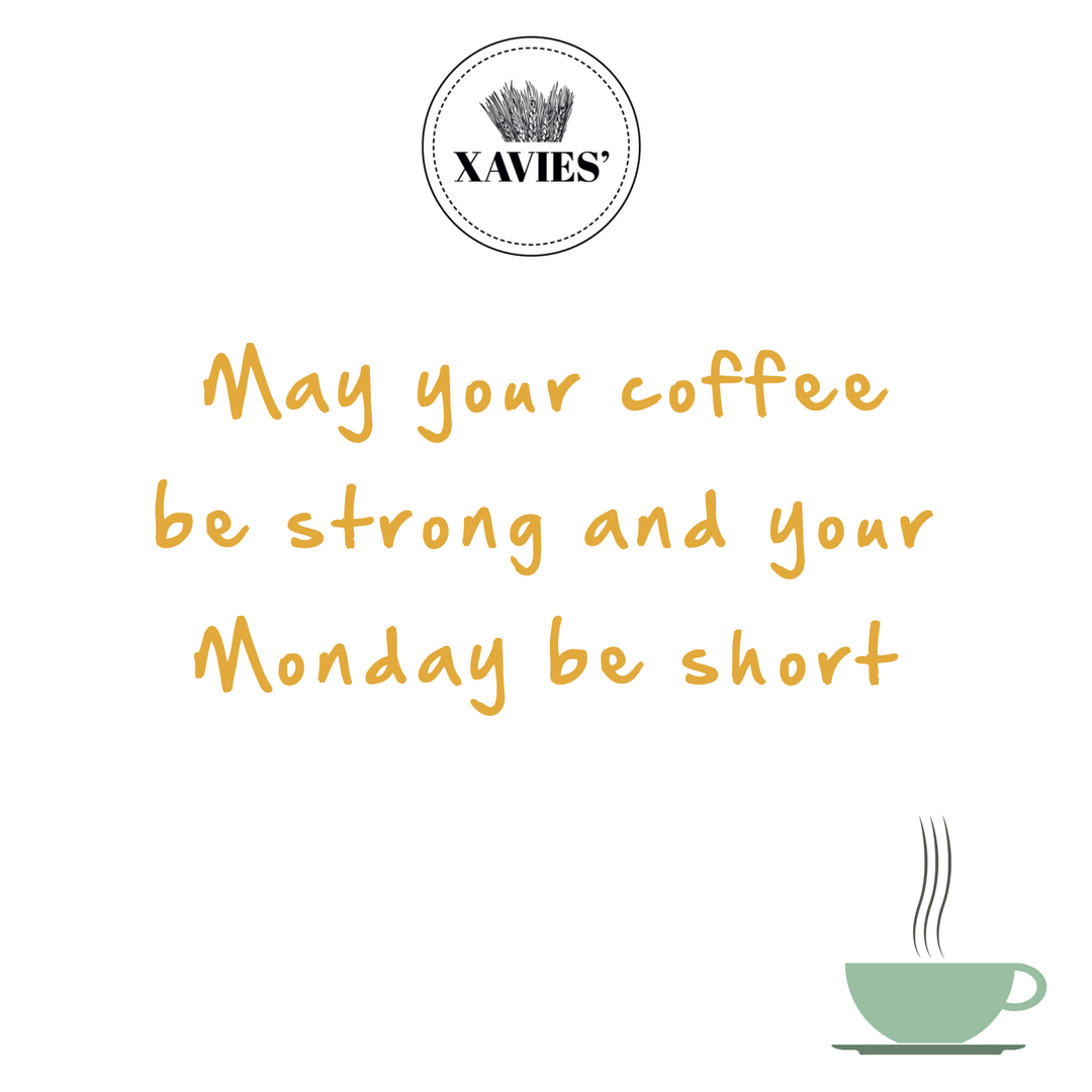May Your Coffee Be Strong And Your Monday Be Short Breakfast