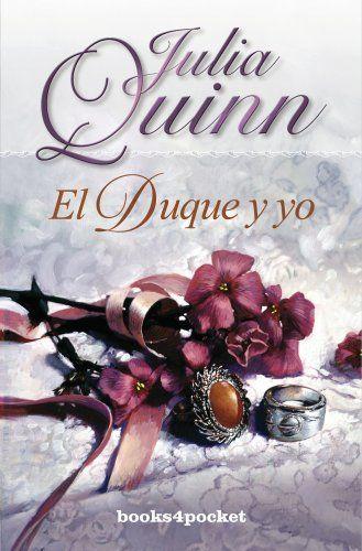 El Duque Y Yo The Duke And I By Julia Quinn Spanish Edition Libros De Novelas Novelas Romanticas Historicas Romantico
