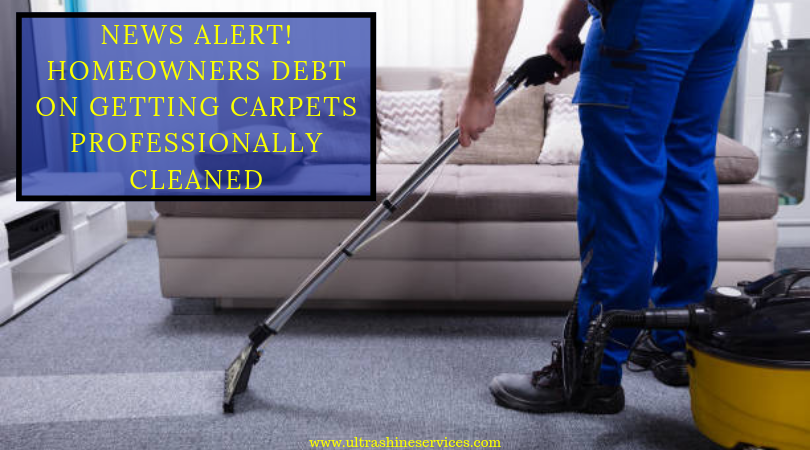 News Alert Homeowners Debt On Getting Carpets Professionally Cleaned Professional Carpet Cleaning Cleaning How To Clean Carpet