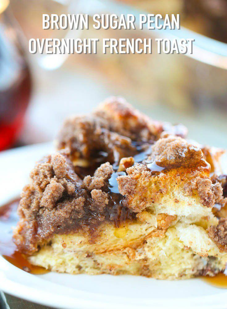 Brown Sugar Pecan Overnight French Toast Casserole - Brown Sugar Pecan Overnight French Toast Cass