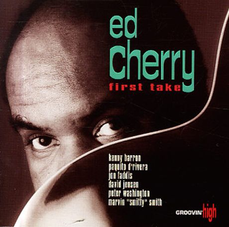Ed Cherry - First Take - Groovin' High Records