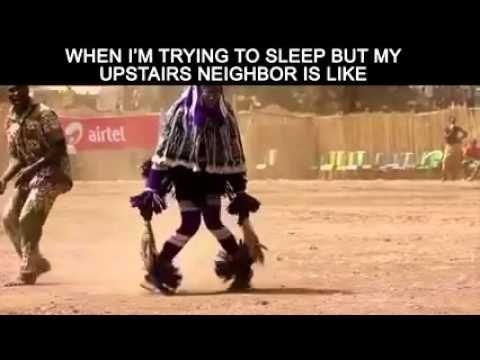 2d16362f03f6a512f320116dc2115012 when i'm trying to sleep but my upstairs neighbor is like just