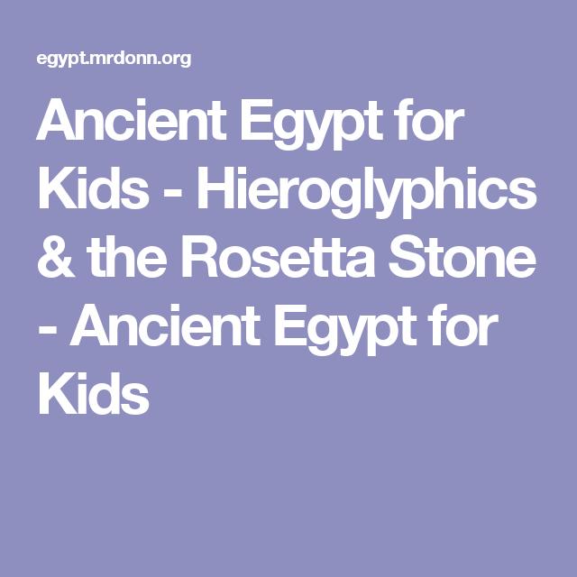 Ancient Egypt For Kids Hieroglyphics The Rosetta Stone Ancient