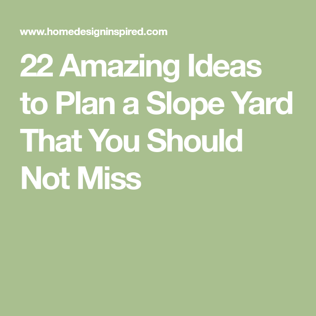 22 Incredible Budget Gardening Ideas: 22 Amazing Ideas To Plan A Slope Yard That You Should Not