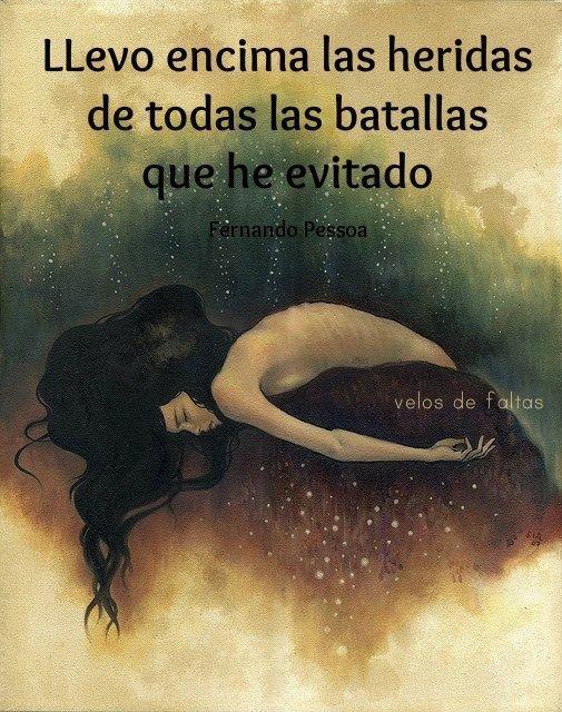 〽️Llevo encima toas las heridas de las batallas que he evitado...