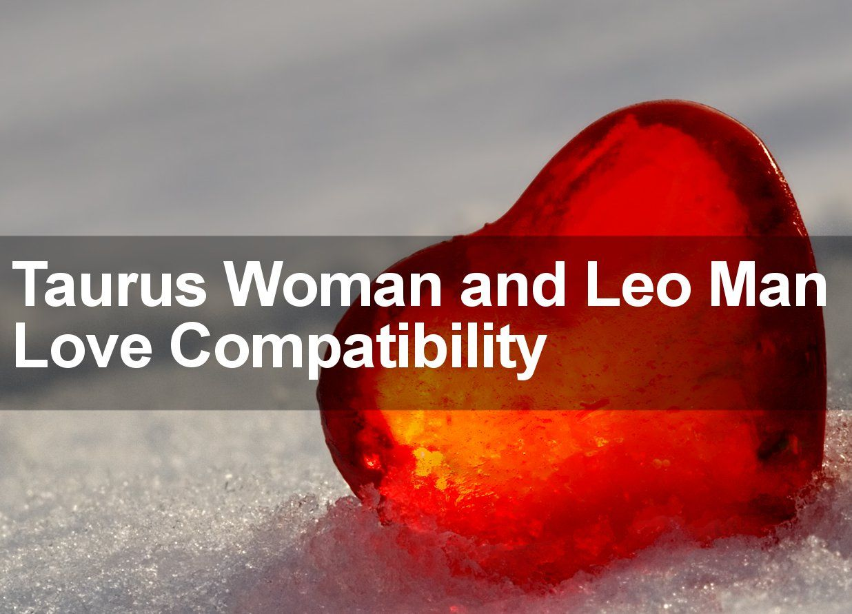 Leo woman and taurus man sexually
