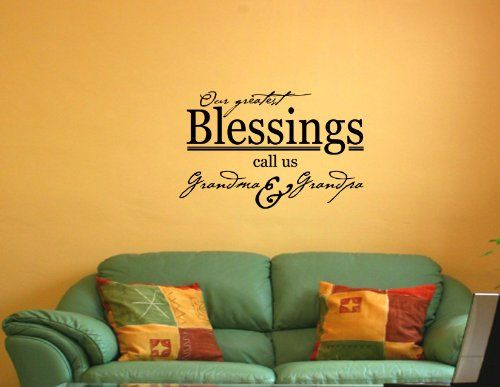 OUR GREATEST BLESSINGS CALL US GRANDMA GRANDPA Vinyl wall quotes ...
