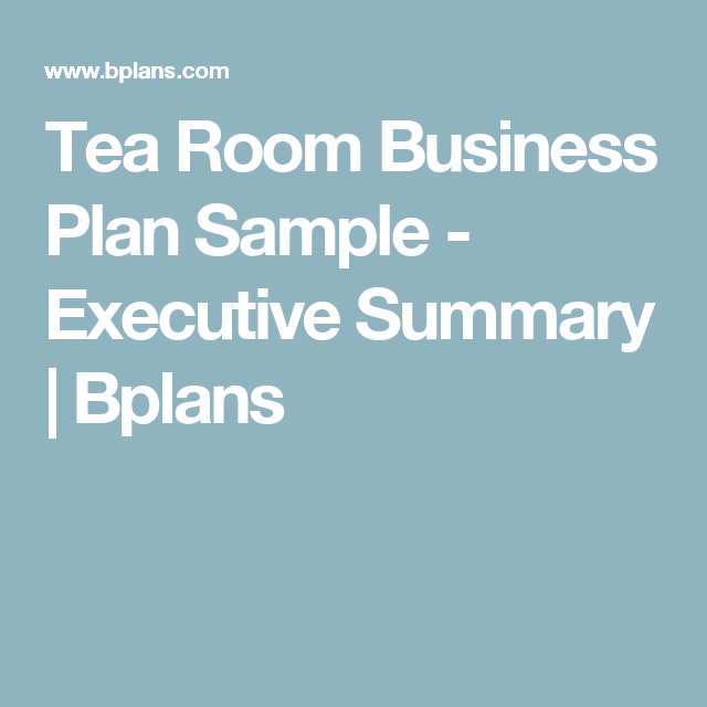 Tea Room Business Plan Sample  Executive Summary  Bplans