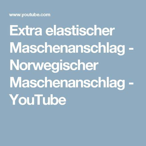 Photo of Extra elastischer Maschenanschlag – Norwegischer Maschenanschlag