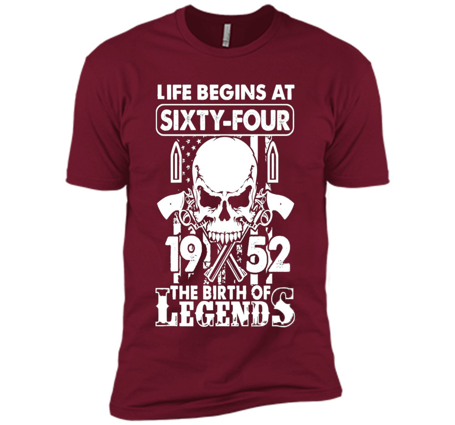 Life Begin At 64 - 1952 Birth Legends 64th Birthday T-shirts