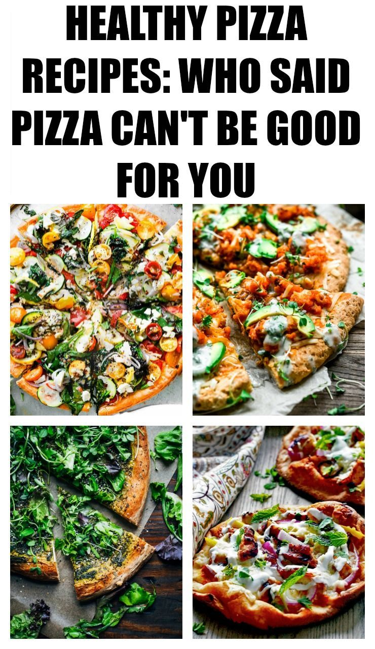 Healthy Pizza Recipes Who Said Pizza Can T Be Good For You Healthy Pizza Recipes Healthy Pizza Toppings Healthy Pizza