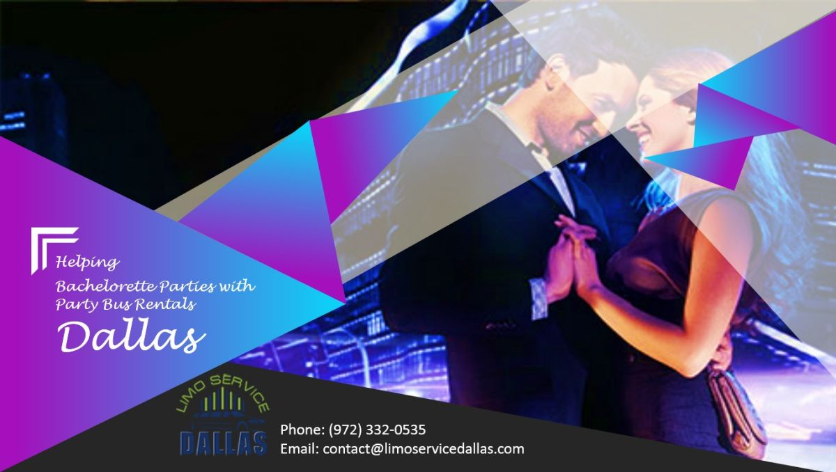 Helping Bachelorette Parties with Party Bus Rentals Dallas