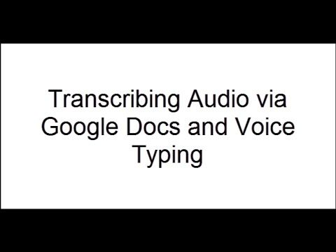 Transcribing Audio Files in Google Docs with Voice Typing