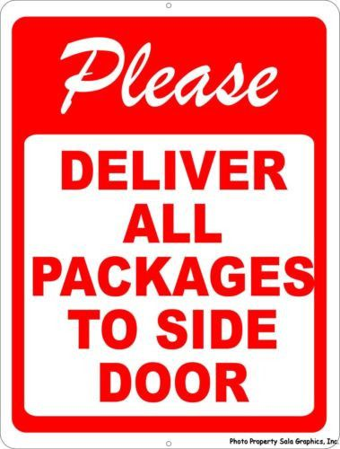 4838d89c5aff Please Deliver All Packages To Side Door Sign | Rules & Regulations ...