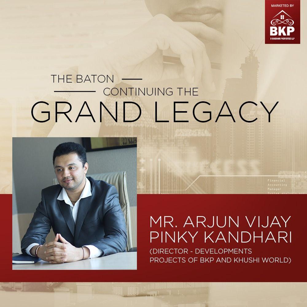 The Baton Continuing The Grand Legacy MrArjun Vijay Pinky Kandhari DirectorDevelopments Projects of BKP and Khushi World For More details call B kandhari Group 9199203030...