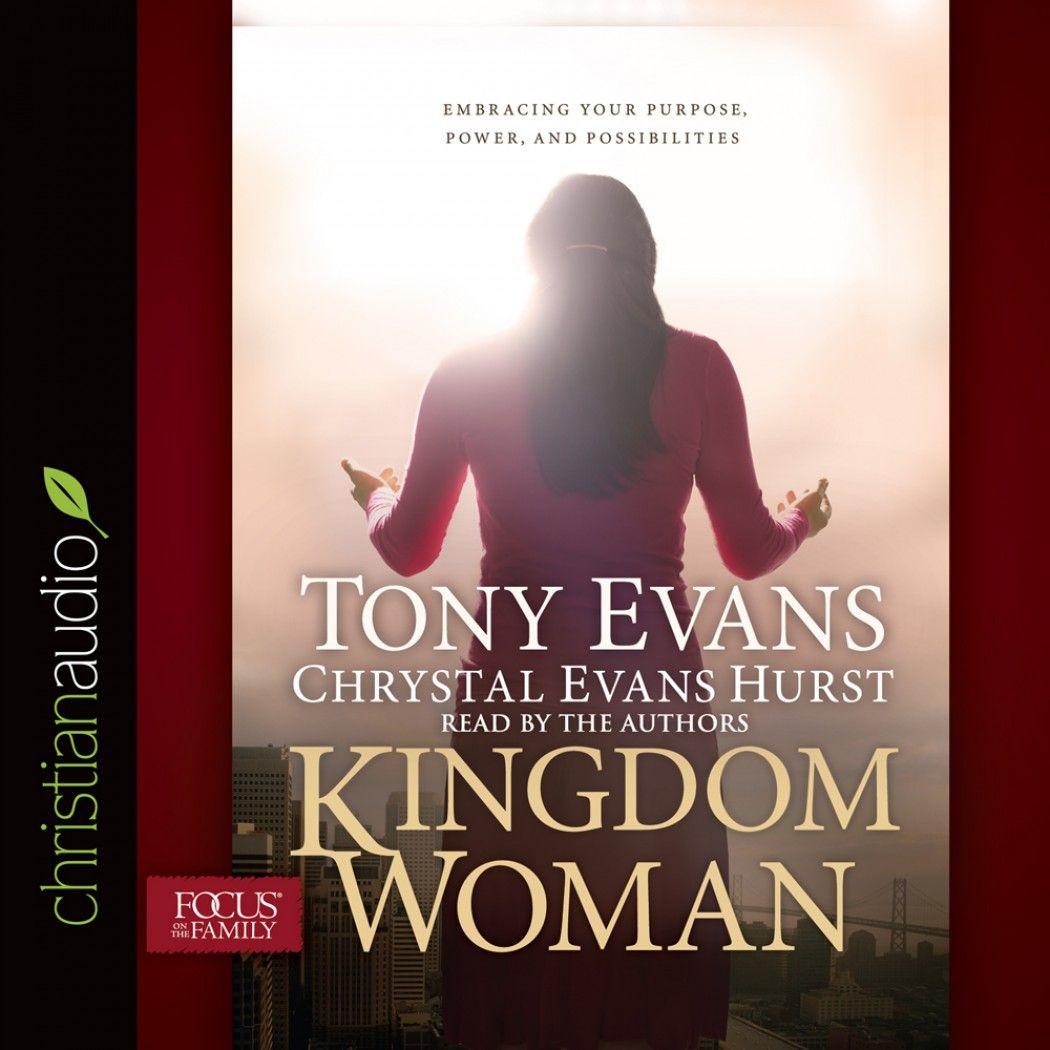 Audiobooks for Women - Kingdom Woman by Tony Evans and Chrystal Evans Hurst  - Please visit