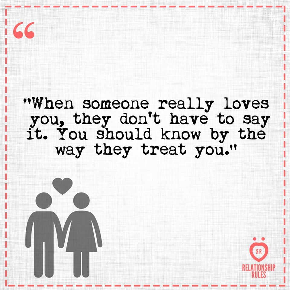 You Know What They Say Quotes When Someone Loves You You Know Itthe Way They Treat Youpay