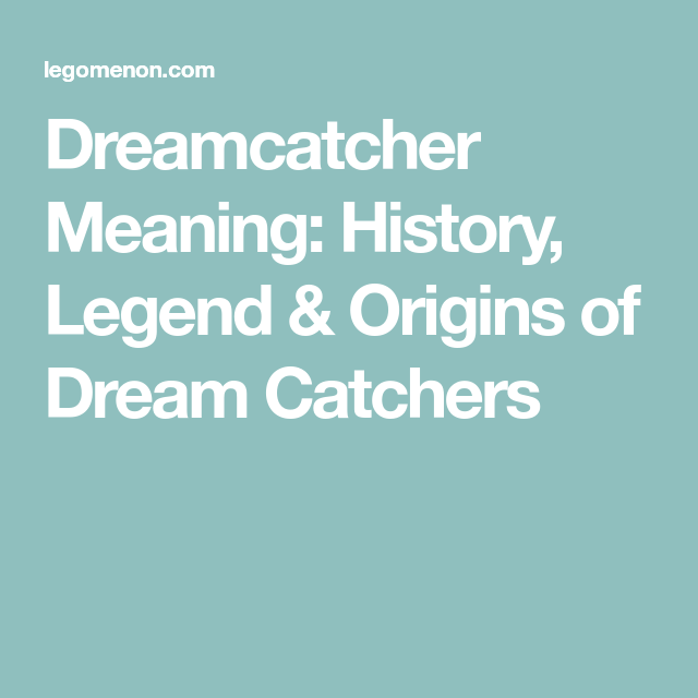 Dream Catchers Meaning Interesting Dreamcatcher Meaning History Legend & Origins Of Dream Catchers Inspiration