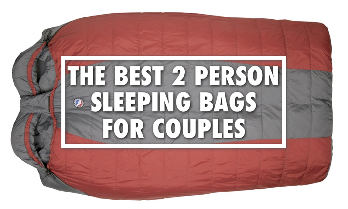 Best 2 Person Sleeping Bags For S Outdoor Living
