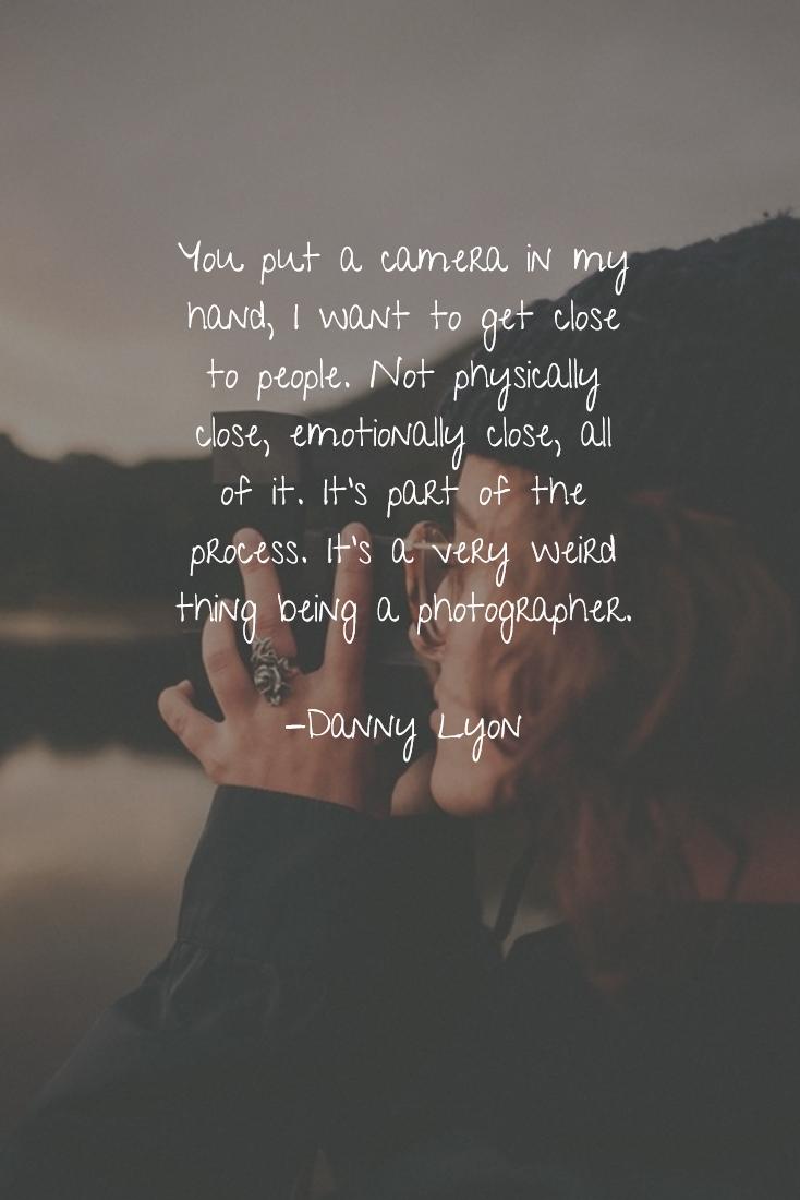 Pography Quotes | Photography Quote Fotografie Zitat Danny Lyon Fotografie Zitate