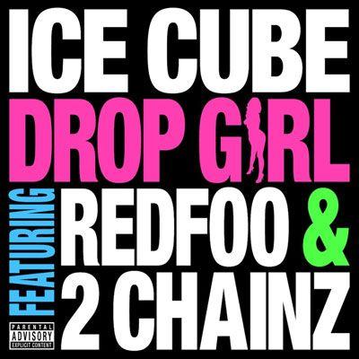 Ice Cube, Redfoo, 2 Chainz – Drop Girl (single cover art)