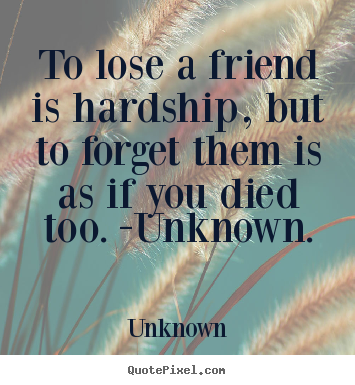 Pix For Losing A Best Friend Quotes And Sayings Inspiring