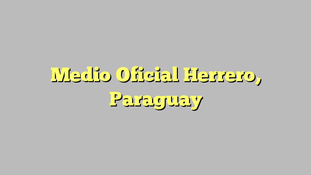 Medio Oficial Herrero, Paraguay