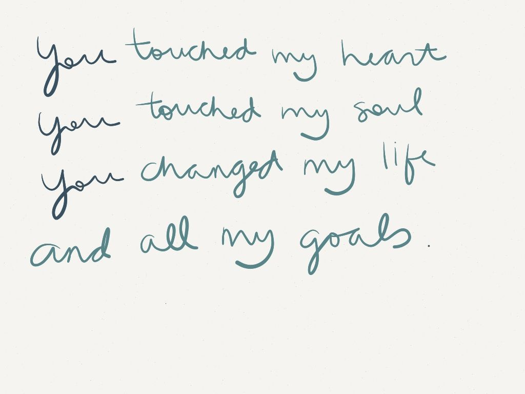 You Touched My Heart You Touched My Soul You Changed My Life And All My Goals James Blunt Goodbye My Lover Cool Words James Blunt Words