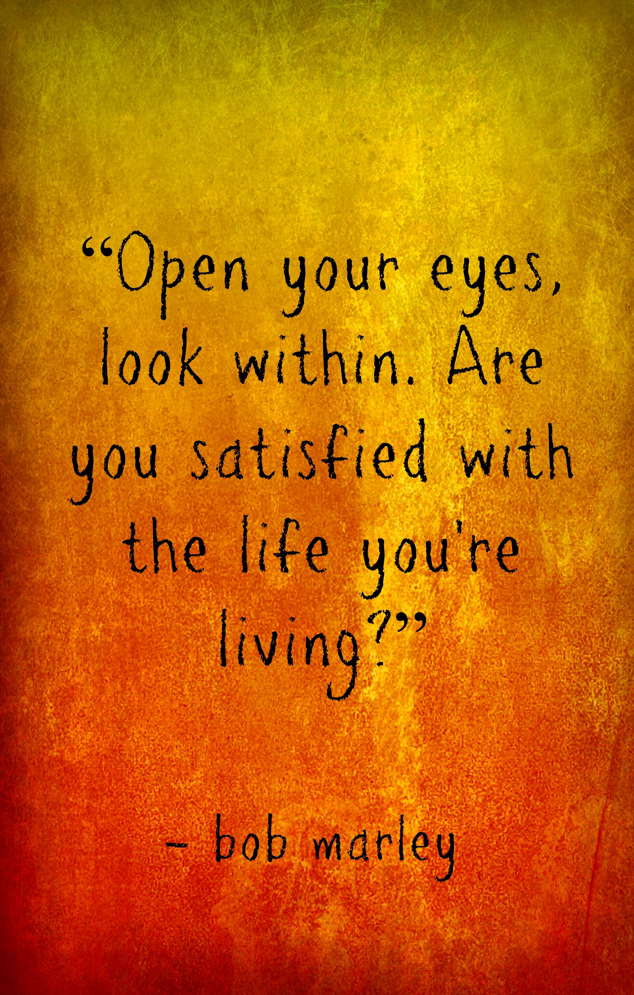 Bob Marley quotes, open your eyes look within Bob marley