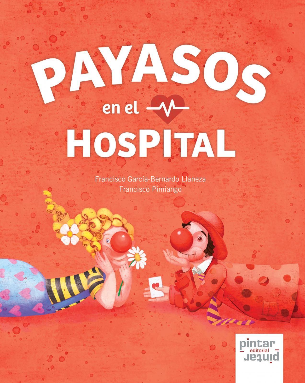 Pin by Pintar-Pintar Editorial on Payasos en el Hospital | Pinterest