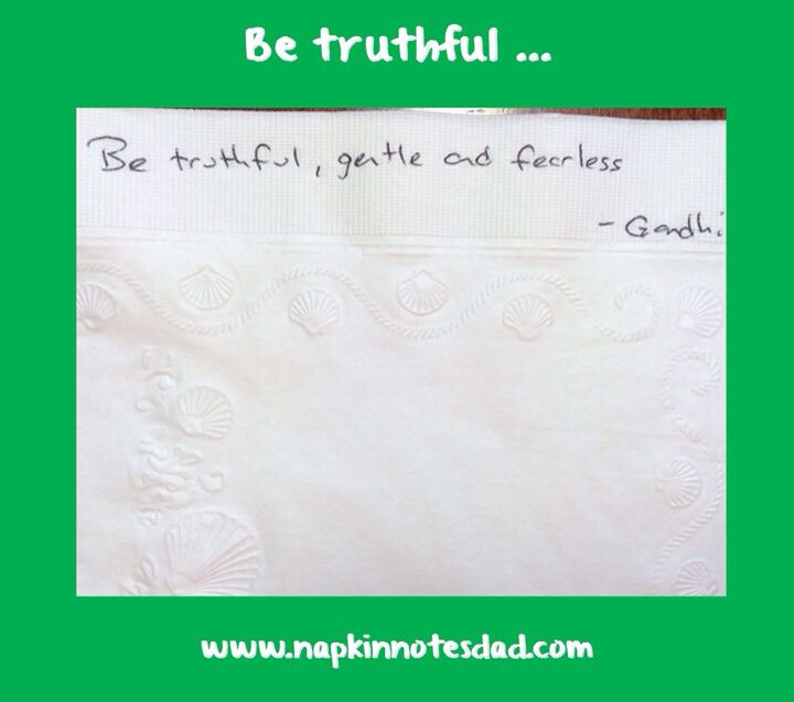 Napkin Note: Be truthful …  Pack. Write. Connect.