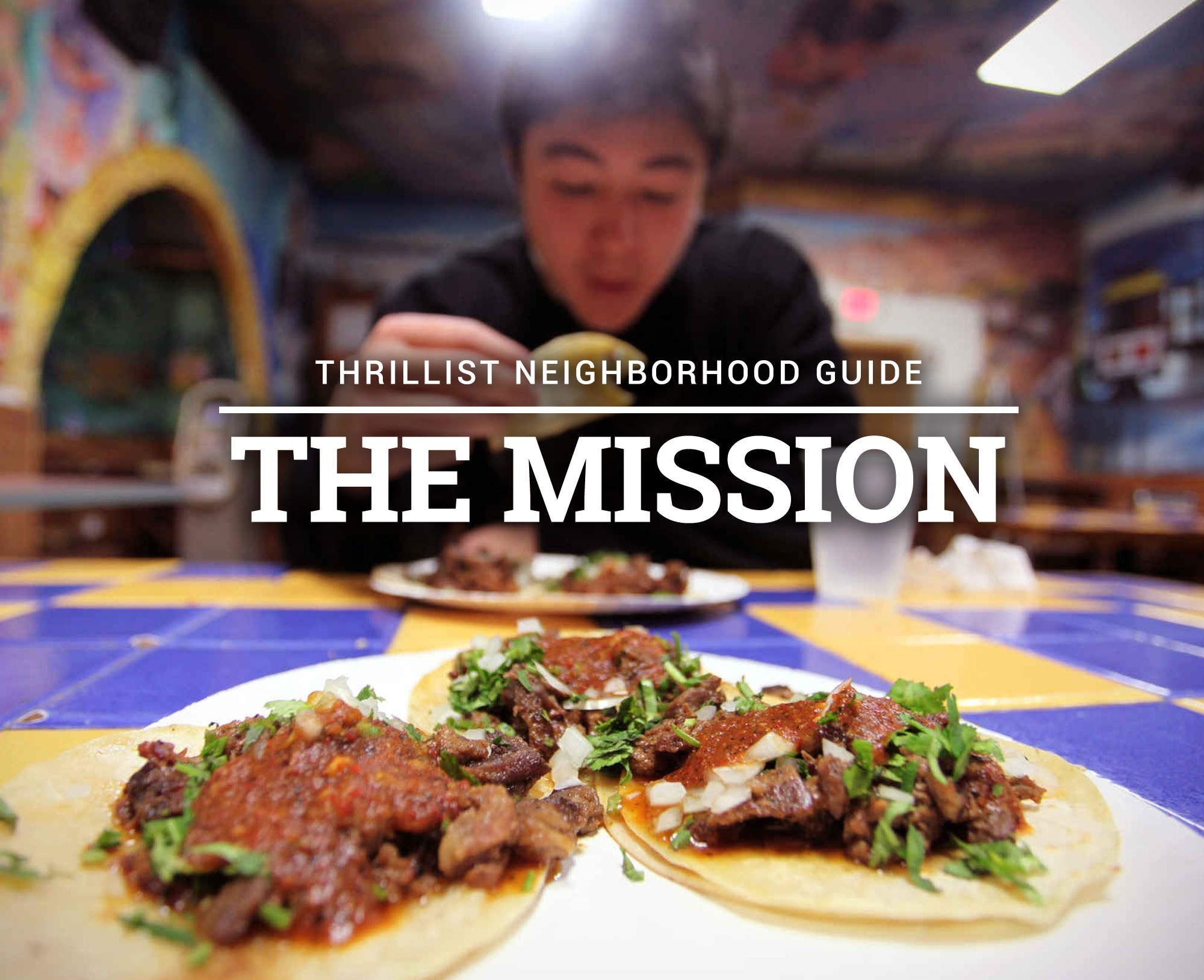 Neighborhood Guide: The Mission