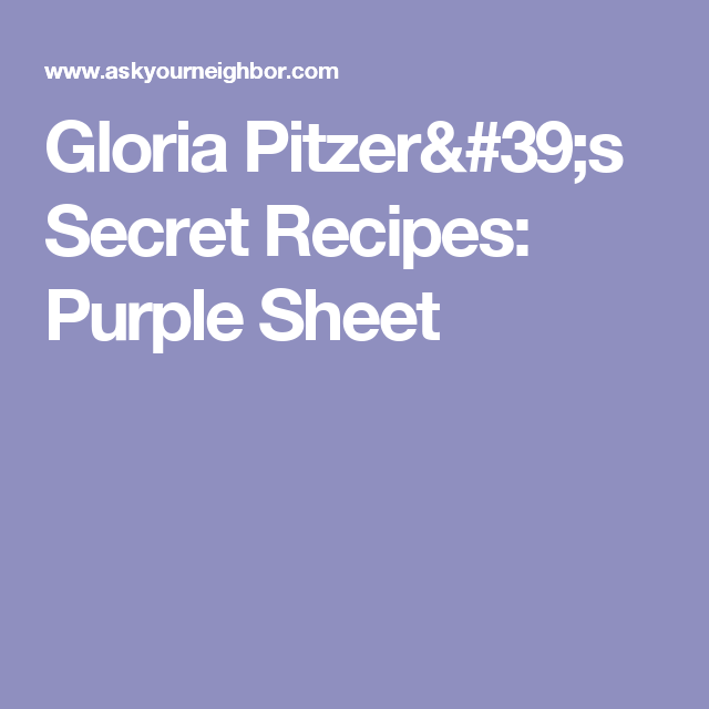 Gloria Pitzer's Secret Recipes: Purple Sheet