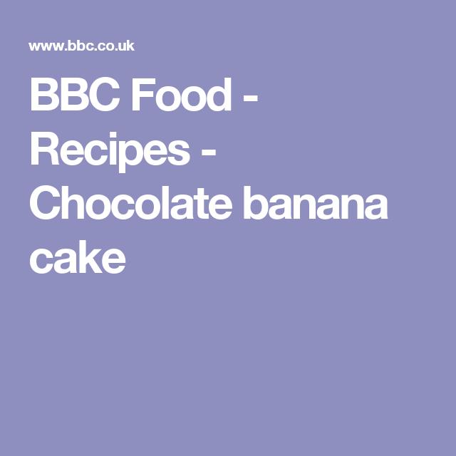 Chocolate banana cake recipe bananas banana bread recipes and bbc food recipes chocolate banana cake forumfinder Image collections