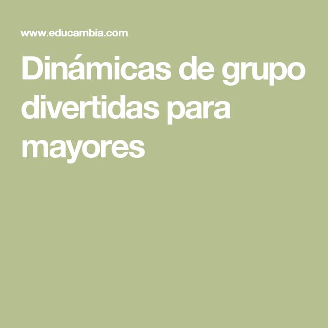 Dinamicas De Grupo Divertidas Para Mayores Psicopedagogia