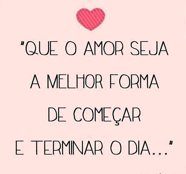 Que nosso dia seja cheio de amor!!! ♥