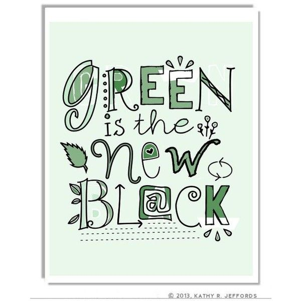 Green Is The New Black. Mint Green Typographic Print. Go Green Art. ❤ liked on Polyvore featuring words