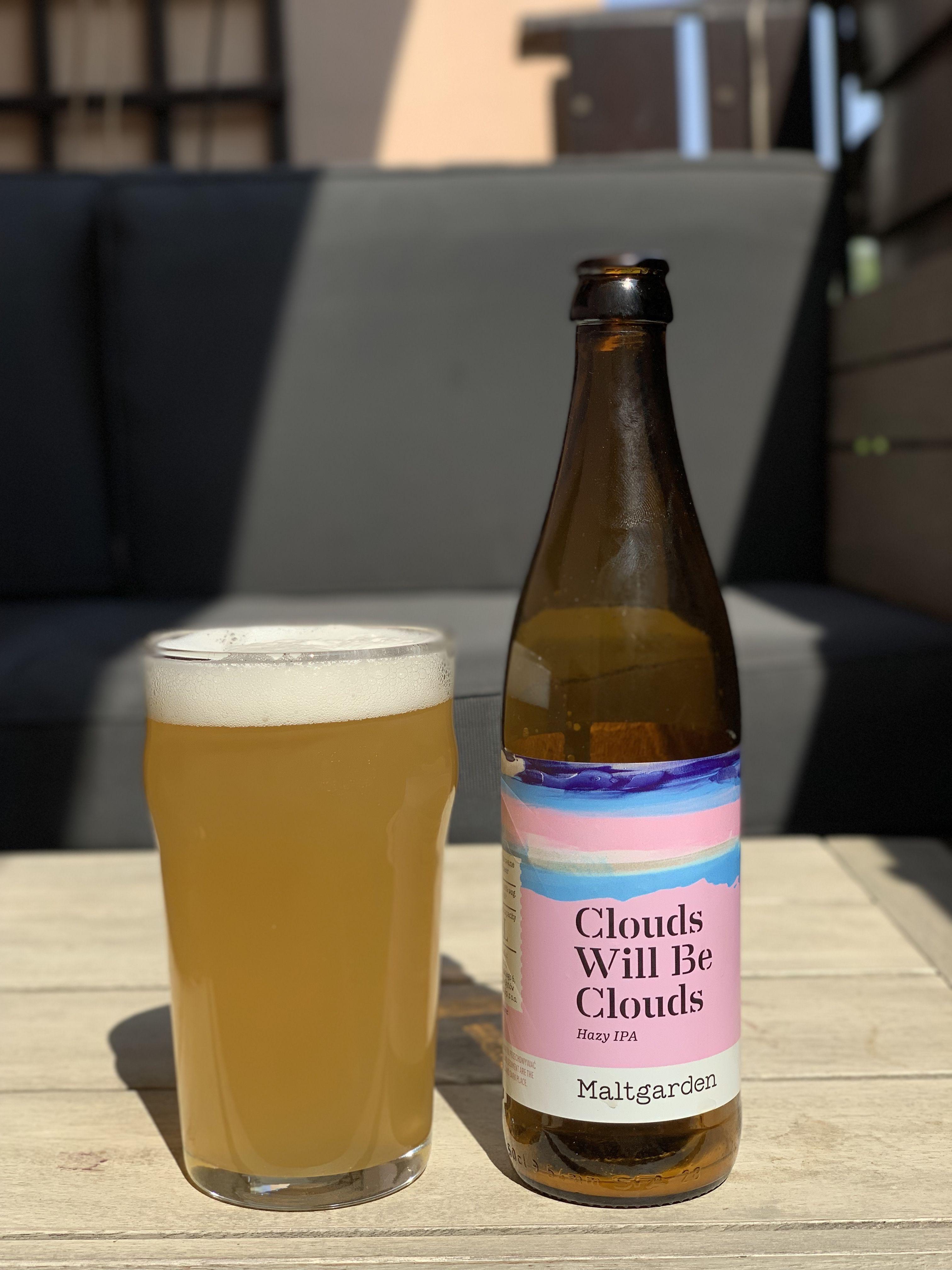 Clouds Will Be Clouds Hazy Ipa Browar Maltgarden 2019 05 01
