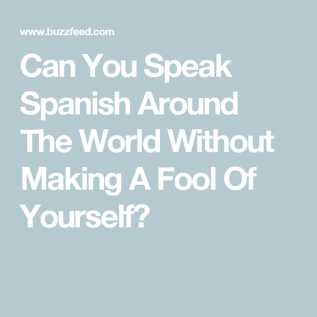Can you speak spanish around the world without making a fool of can you speak spanish around the world without making a fool of yourself solutioingenieria Image collections
