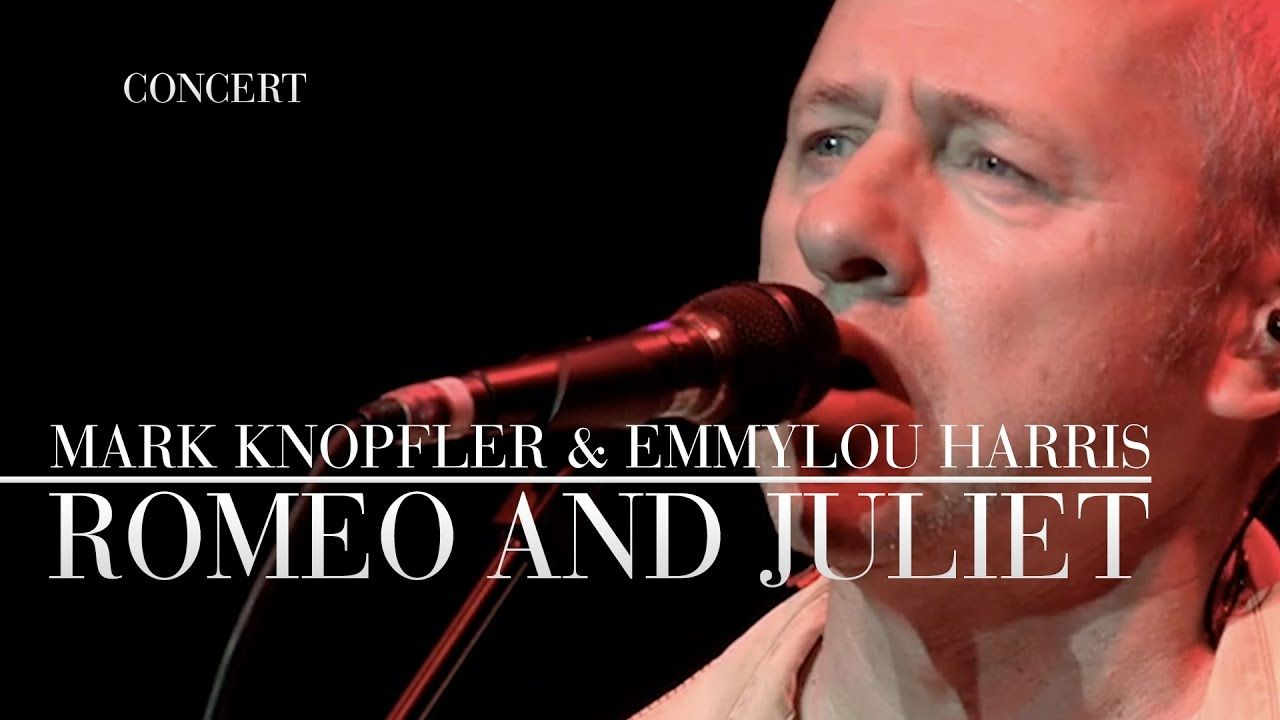 Mark Knopfler Emmylou Harris Romeo And Juliet Real Live Roadrunning Mark Knopfler Emmylou Harris Romeo And Juliet
