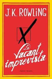 La vacant imprevista. J.K. Rowling