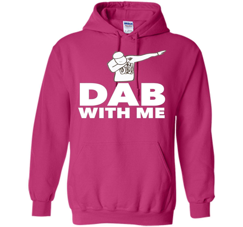 Dab With Me Dabbing Dance Funny Gift T-Shirt