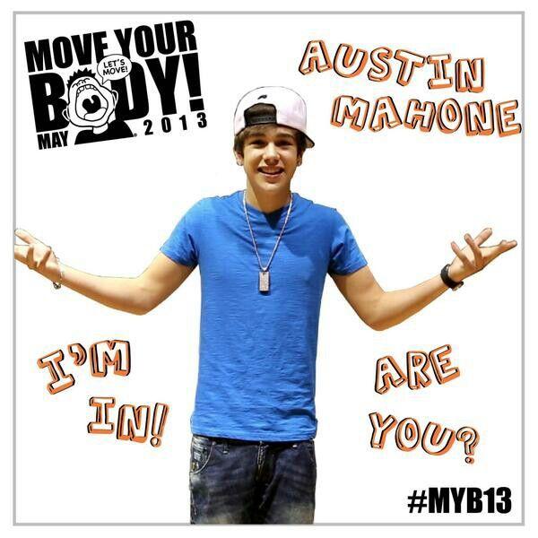 Move your body. Austin Mahone