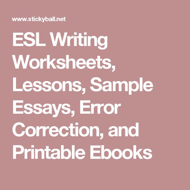Esl Writing Worksheets Lessons Sample Essays Error Correction