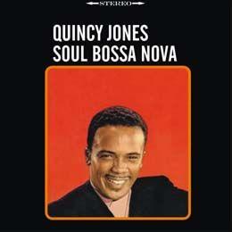 Quincy Jones Soul Bossa Nova Bossa Nova Quincy Jones Jones