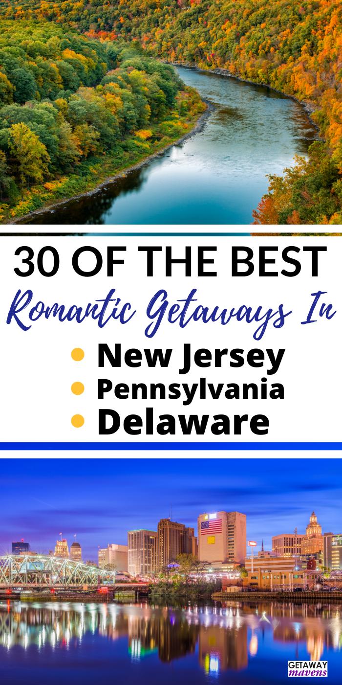 30 Surprisingly Romantic Getaways Northeast Us Nj Pa De In 2020 Romantic Getaways Best Romantic Getaways Romantic Weekend Getaways